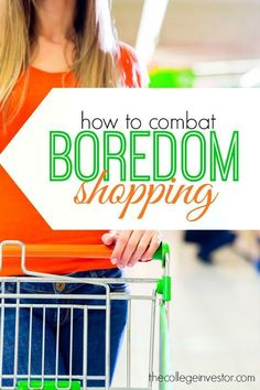 Boredom or impulse spending can completely derail your from your financial goals. Here's how you can combat boredom spending. http://thecollegeinvestor.com/15875/how-to-combat-boredom-spending/
