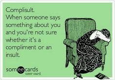 complisult =insult and compliment