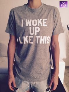 I woke up like this t-shirts for women UNISEX tshirts shirts gifts t-shirt womens tops girls tumblr funny teens teenager fangirls fashion by stupidstyle on Etsy https://www.etsy.com/listing/210566368/i-woke-up-like-this-t-shirts-for-women