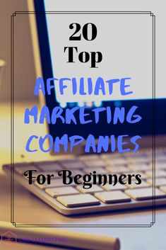 Find the top 20 affiliate marketing companies that are best even for beginners. Use these companies for nearly any niche you are in. Get your marketing business off to a great start promoting products from one of these platforms. Marketing Companies, Marketing Opportunities, Marketing Program, Business Marketing, Affiliate Marketing, Online Marketing, Digital Marketing, Work From Home Business, Work From Home Tips