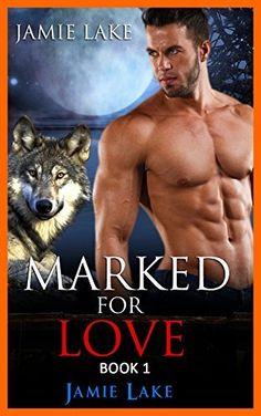 Book 1 - Marked for Love   Gay Romance Paranormal MM Werewolf Shifter Series: Gay Werewolf Romance by Jamie Lake, http://www.amazon.com/dp/B00L6EAGJ4/ref=cm_sw_r_pi_dp_ARn4ub0GKBF81