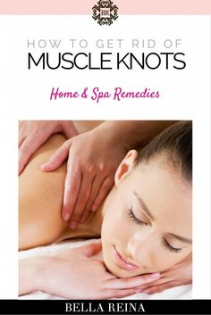 How to get rid of muscle knots would be really great information at 3:30 AM when your .....