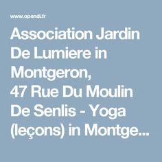Association Jardin De Lumiere in Montgeron, 47RueDu Moulin De Senlis - Yoga (leçons) in Montgeron - Opendi Montgeron
