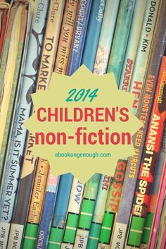 My favorite kids non-fiction picture books published in the second half of 2014. Chosen by a children's librarian at http://abooklongenough.com.