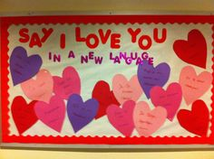 """My February Bulletin Board. Each heart says """"I Love You"""" and the language it is in. Cute and colorful!"""