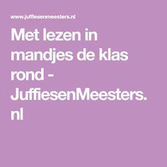 Met lezen in mandjes de klas rond - JuffiesenMeesters.nl