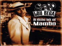 Lou Bega - Mambo No 5 - YouTube ~ Here's another good dance tune that had its Air Time and a staple at a Rock 'n' Taco Gig. I bet you're dancing to this RIGHT NOW ! lol