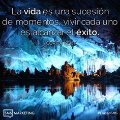 La vida es una sucesión de momentos, vivir cada uno es alcanzar el éxito. - Corita Kent #FrasesSMS