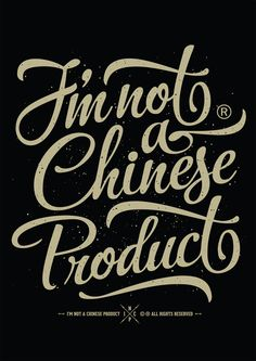 I'm Not A Chinese Product by Francesco Paura