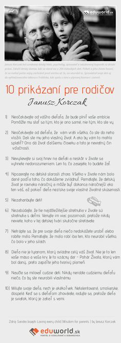 10 prikázaní pre rodičov od Janusza Korczaka. Muža, ktorý odmietol opustiť svoje deti v ceste na smrť Montessori Activities, Activities For Kids, Magic Words, Play To Learn, My Children, Kids And Parenting, Baby Photos, Slogan, Quotations