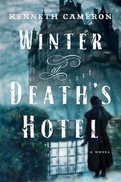 "Read ""Winter at Death's Hotel A Novel"" by Kenneth Cameron available from Rakuten Kobo. **""**Part historical fiction, part psychological thriller, Cameron's work is all page-turner. Best Mystery Books, Mystery Novels, Reading Lists, Book Lists, New Books, Books To Read, Adventures Of Sherlock Holmes, Victorian Books, Page Turner"