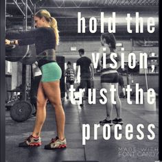 Fitness motivation. Hold the vision, trust the process.