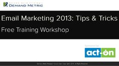 demand-metric-email-marketing-tips-and-tricks-20130516-final by Act-On Software via Slideshare