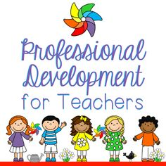 45 Professional Development Ideas For Teachers Kindergarten Teachers Preschool Teacher Elementary Teacher