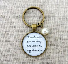 Thank You For Raising The Man Of My Dreams Keychain - Mother In Law Gift. $15.95, via Etsy.