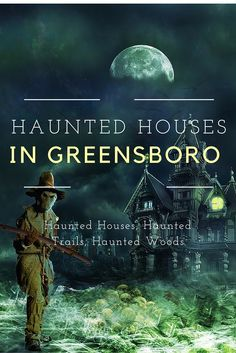 A list of the haunted houses, haunted trails, and haunted woods available in Greensboro, NC.