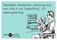 I HATE when parents say that!! Huge pet peeve
