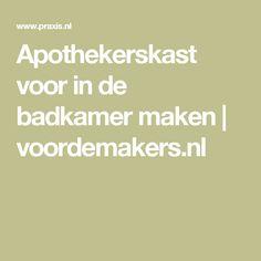 Apothekerskast voor in de badkamer maken | voordemakers.nl