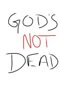 If your a Christian out there, come on! Stand up for what you believe! Post this to every single one of your boards! God's not dead! Text all of your contacts telling them, God's not dead!