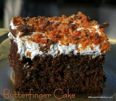 Butterfinger Cake - It's been around a very long time and it could very well be your Mama, and your Grandma, made this cake. Yes, indeed. Chocolate, caramel, candy and cool whip!!!! Shut the front door! Hurry up and make this for yourself or that someone that you know that needs this.