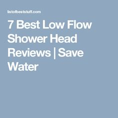 7 Best Low Flow Shower Head Reviews | Save Water