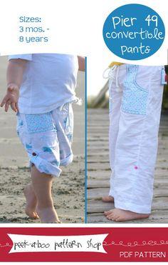 Pier 49 Convertible Pants: 3 mos. - 8 years by Peek-a-Boo Pattern Shop.