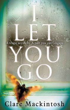 I Let You Go by Clare Mackintosh.. I read this in May 2016 and it was AWESOME! I was constantly trying to figure this story out but I couldn't see what was coming before the characters did. I thought each character was well thought out and the story was expertly paced. Plus that ending... I'll probably be thinking about it for days. Overall a fantastic, enjoyable read I highly recommend!