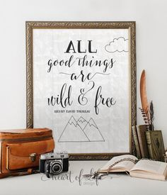 All good things are wild and free, Printable by Heart of Life Design
