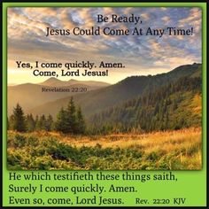 Revelations He which testifieth these things saith, Surely I come quickly. Savior, Jesus Christ, Bible Quotes, Bible Verses, Revelation 22, Simply Beautiful, Amen, Bedroom Ideas, Encouragement