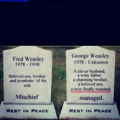 Fred and George's headstones. :'(