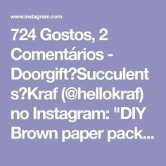 """724 Gostos, 2 Comentários - Doorgift🍃Succulents🍃Kraf (@hellokraf) no Instagram: """"DIY Brown paper packages tied up with string! You know how the song goes. It is one of my favourite…"""" Brown Paper Packages, Tied Up, Succulents, Diy, Packaging, Songs, My Favorite Things, Instagram, Gifs"""