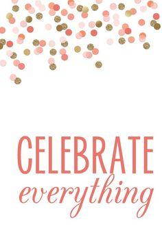 Yes! #celebrateeveryday