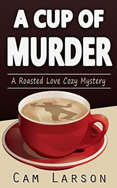 A Cup of Murder  - Cam Larson - this book is free on Amazon as of December 27, 2014. Click to get it. See more handpicked free Kindle ebooks - judged by their covers fresh every day at www.shelfbuzz.com