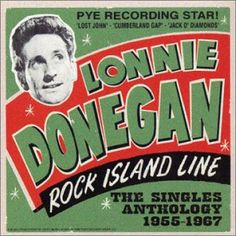 Lonnie Donegan: Rock Island Line - The Singles Anthology 1955 - 1967 CDs) – jpc Lonnie Donegan, The Quarrymen, Cumberland Gap, Uk Charts, American Bandstand, Music Express, Recorder Music, British Rock, Roman Holiday
