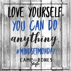 Beauty, Style and Adventure in the West You Can Do, Love You, Monday Quotes, Boot Camp, Online Work, Pinterest Marketing, Pitch, Self Care, Mindset