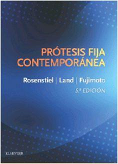 Prótesis fija contemporánea / Stephen F. Rosenstiel, Martin F. Land, Junhei Fujimoto---5ª ed.---Elsevier, D.L. 2016---------Bibliografía recomendada en Oclusión e odontoloxía protésica I (Grao Odontoloxía) ; Avances e investigación en oclusión e prostodoncia (Máster en Ciencias Odontolóxicas)