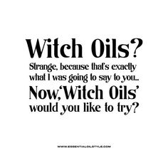 Essential Oil Funny | Essential Oil Quotes | doTERRA jokes | Young Living funny | Essential Oil Memes | Essential Oil Sayings | Essential Oil humor | Essential Oil LOL | Essential Oil Truths | Essential Oil Hilarious | Witch oils? created by www.essentialoilstyle.com
