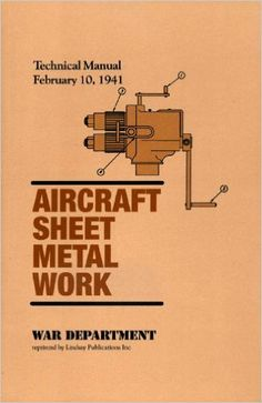 Aircraft Sheet Metal Work (Technical Manual 1-435, 1941): US War Department: 9781559183949: Amazon.com: Books