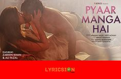 Pyaar Manga Hai Lyrics: Song sung by Armaan Malik, Neeti Mohan. The Lyrics of…