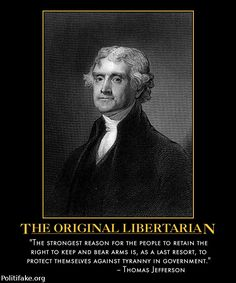 The original gangster of libertarianism. ...Actually, I'm gonna say John Locke was libertarian before T.J. All the same, the tyranny you've been hearing about in the news? Yeah, we're sliding down a greased mountainside into the tyranny T.J. was talking about.