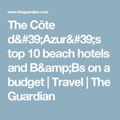 The Côte d'Azur's top 10 beach hotels and B&Bs on a budget | Travel | The Guardian