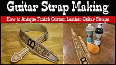 Guitar Strap Making How to Antique Finish Custom Leather Guitar Straps