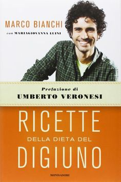 Ricette della dieta del digiuno: Amazon.it: Marco Bianchi, M. Giovanna Luini: Libri