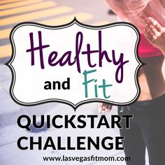 30 Day Healthy And Fit QuickStart Challenge