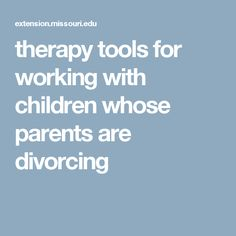 therapy tools for working with children whose parents are divorcing