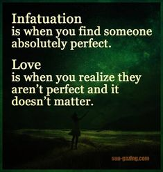 Spot on xx Infatuation Vs Love, Infatuation Quotes, Madly In Love Quotes, Quotes To Live By, Relationships Love, Relationship Quotes, Quotes About Lust, Words Mean Nothing, Live Life Happy