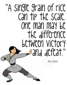 A single grain of rice can tip the scale. One man may be the difference between victory and defeat
