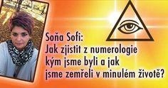 Jak zjistit z numerologie kým jsme byli a jak jsme zemřeli v minulém životě? Reiki, Karma, Affirmations, Blond, Spirituality, Gender, Life, Magic, Astrology