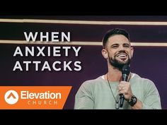 When Anxiety Attacks | Pastor Steven Furtick - YouTube