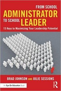 Buy From School Administrator to School Leader: 15 Keys to Maximizing Your Leadership Potential by Brad Johnson, Julie Sessions and Read this Book on Kobo's Free Apps. Discover Kobo's Vast Collection of Ebooks and Audiobooks Today - Over 4 Million Titles! The New School, New School Year, Brad Johnson, New Books, Leadership, This Book, Teaching, Keys, Education